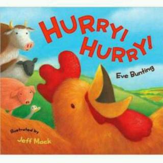 绘本故事《Hurry! Hurry!》