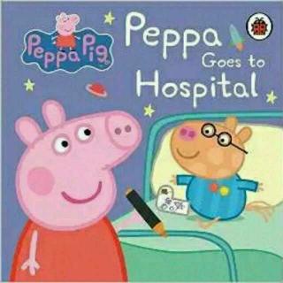 Peppa goes to hospital
