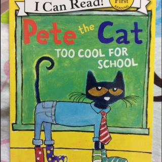 Pete the Cat-too cool for school