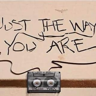 thewayyouwere_just the way you are