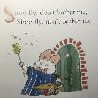 【鹅妈妈童谣:Shoo fly,don't bother me】在线收