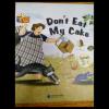 Don't eat my cake