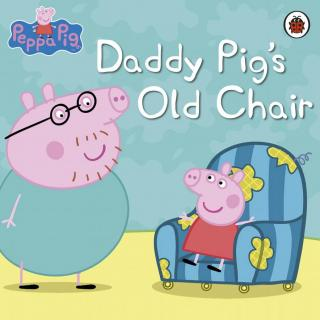 【julia美语】小猪佩奇双语版-猪爸爸的旧椅子