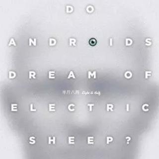 Vol.129 《仿生人会梦见电子羊吗?》——银翼杀手专篇第一章