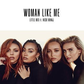 Little Mix - Woman Like Me (feat. Nicki Minaj)