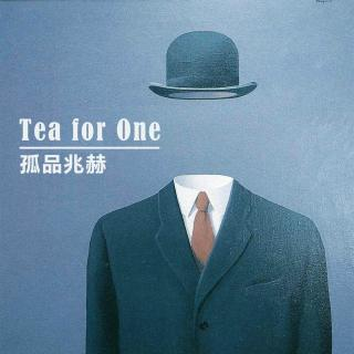 Tea for One/孤品兆赫