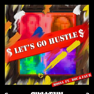 Let's Go Hustle--Mossa ft.Roc & Fat B