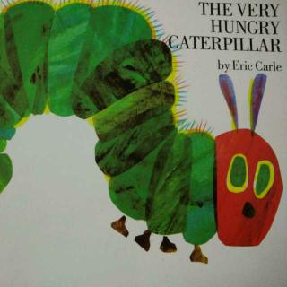 The Very Hungry Caterpillar——经典英文绘本《好饿的毛毛虫》
