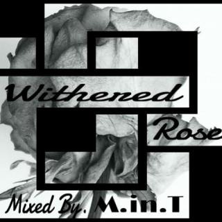 Withered Roses Mixed By. M.in.T