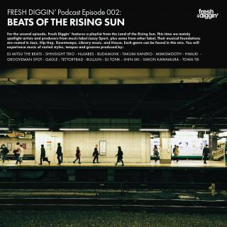 Fresh Diggin' Podcast Episode 002: Beats of the Rising Sun