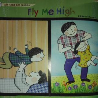 亲子英文儿歌 Fly me High 公号springflower168
