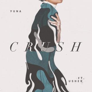 音乐 〉应景得不敢让他听的Crush · Yuna & Usher