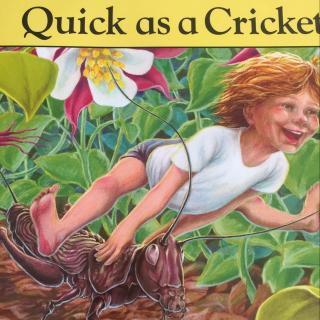 儿童故事 07 Quick as a Cricket 像蟋蟀一样快