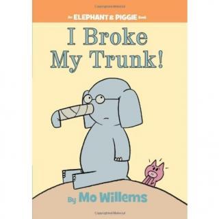 I Broke My Trunk! 我的鼻子断了!
