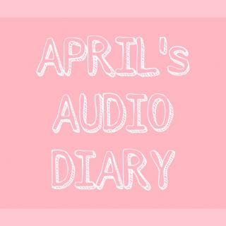 【April's Audio Diary】Day 22 - 2017/06/06