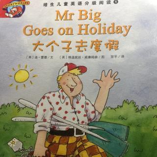 培生少儿英语Mr big goes on holiday