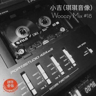 Wooozy Mix # 18 — 小吉(琪琪音像)
