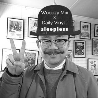 Wooozy Mix X Daily Vinyl - sleepless