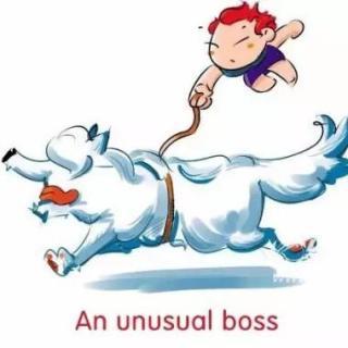 【英语故事】An unusual boss