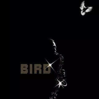 """[117期]<Bird>---""""They gonna talk about you when you're dead, Bird"""""""