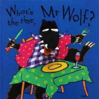 What's the time, Mr Wolf