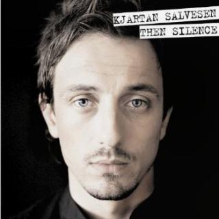 【忧郁冷调】Kjartan Salvesen - Then Silence