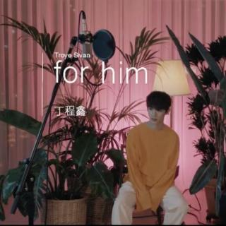 【丁程鑫】for him