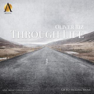 Through Life |528 Hz|