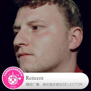 糖蒜爱音乐之The Selector:Reticent