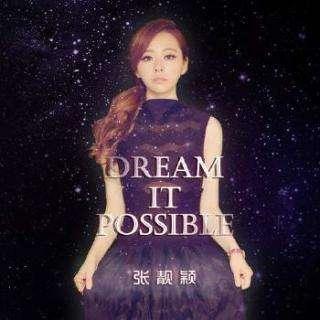 唤醒灵魂的歌曲:Dream It Possible 我的梦(张靓颖演唱)