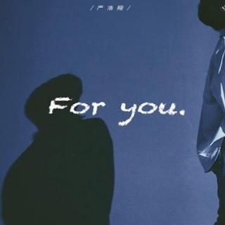 For you-严浩翔