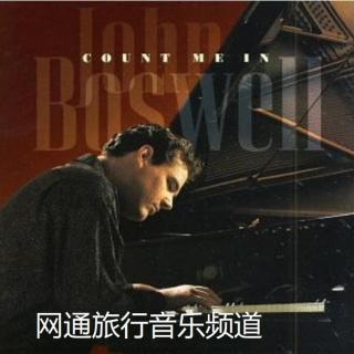 世上最美的音乐意境-心灵钢琴家约翰-鲍斯威尔的琴音
