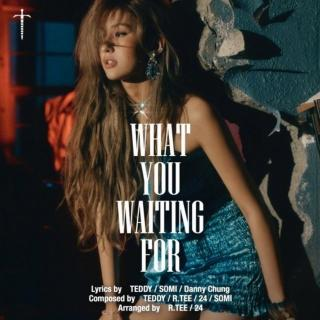 SOMI(全昭弥) - What You Waiting For.