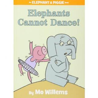 【艾玛读绘本】Elephants Cannot Dance 磨耳朵