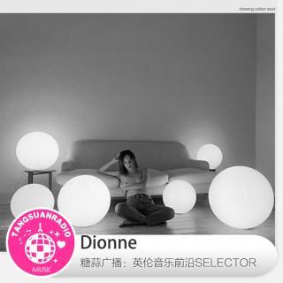 Dionne·糖蒜爱音乐之The Selector