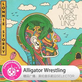 Alligator Wrestling·糖蒜愛音樂之The Selector