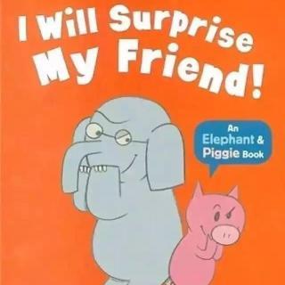 【爱丽丝读童书】| 我要给我的朋友一个惊喜