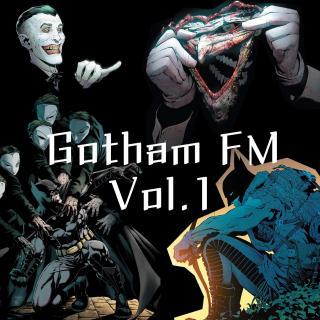 "【Gotham FM】Vol.1 ""新52""蝙蝠侠与Scott Synder"